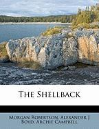 The Shellback - Boyd, Alexander J.; Campbell, Archie; Robertson, Morgan