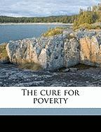 The Cure for Poverty - Brown, John Calvin
