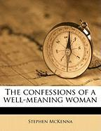 The Confessions of a Well-Meaning Woman - McKenna, Stephen