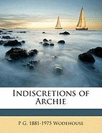 Indiscretions of Archie - Wodehouse, P. G. 1881