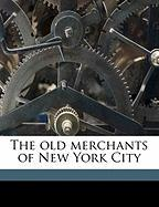 The Old Merchants of New York City - Scoville, Joseph Alfred