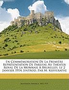 En Comm Moration de La Premi Re Repr Sentation de Parsifal Au Th Ater Royal de La Monnaie Bruxelles, Le 2 Janvier 1914. [Introd. Par M. Kufferath] - 1852-1919, Kufferath Maurice