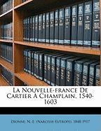 La Nouvelle-France de Cartier Champlain, 1540-1603