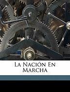 La Naci N En Marcha - Manuel, Bernardez; Manuel, Bern Rdez