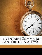 Inventaire Sommaire, Ant Rieures 1790