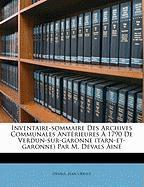 Inventaire-Sommaire Des Archives Communales Ant Rieures 1790 de Verdun-Sur-Garonne (Tarn-Et-Garonne) Par M. Devals in - Ursule, Devals Jean