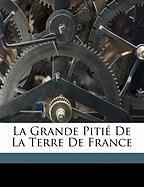 La Grande Piti de La Terre de France - Louis, Jaray Gabriel