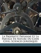 La Propri T Paysanne Et La Partage En Nature Du Code Civil; Sciences Juridiques - Joseph, Dussert