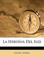 La Hero Na del Sud - Anibal, Latino; An Bal, Latino