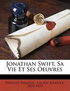 Jonathan Swift, Sa Vie Et Ses Oeuvres