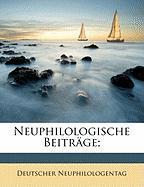 Neuphilologische Beitr GE; - Neuphilologentag, Deutscher