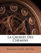 La Crois E Des Chemins - Bordeaux, Henry