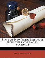 State of New York: Messages from the Governors, Volume 5 - Governor of New York