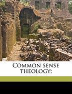 Common Sense Theology; - Hamilton, D. Howland