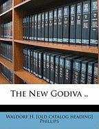 The New Godiva .. - Phillips, Waldorf Henry