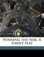 Winning the War. a Thrift Play - Chatterton, Willowdean