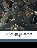 When the Devil Was Well - Stevenson, Robert Louis; Trent, William Peterfield