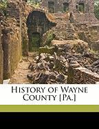 History of Wayne County [Pa.] - Goodrich, Phineas G.