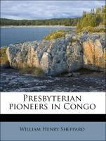 Presbyterian pioneers in Congo - Sheppard, William Henry