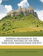 Address Delivered at the Annual Meeting of the New York State Agricultural Society - Huntington, Benjamin