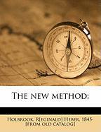 The New Method;