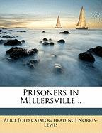 Prisoners in Millersville .. - Norris-Lewis, Alice