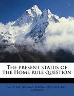The Present Status of the Home Rule Question - Laprade, William Thomas