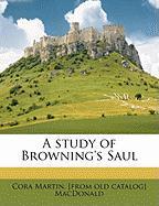 A Study of Browning's Saul - MacDonald, Cora Martin