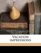 Vacation Impressions