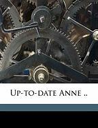 Up-To-Date Anne .. - Keys, Lucy Stearns