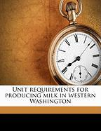 Unit Requirements for Producing Milk in Western Washington