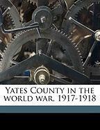 Yates County in the World War, 1917-1918