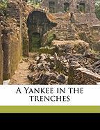 A Yankee in the Trenches - Holmes, Robert Derby