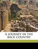 A Journey in the Back Country - Olmsted, F. L.