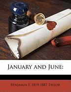 January and June - Taylor, Benjamin Franklin