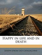 Happy in Life and in Death - May, Joseph