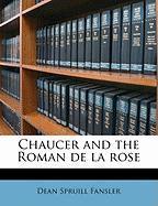 Chaucer and the Roman de La Rose - Fansler, Dean Spruill