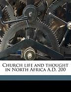 Church Life and Thought in North Africa A.D. 200 - Donaldson, Stuart Alexander