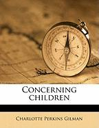 Concerning Children - Gilman, Charlotte Perkins
