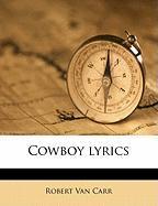 Cowboy Lyrics - Carr, Robert Van
