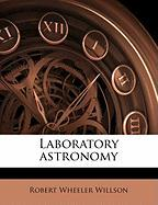 Laboratory Astronomy - Willson, Robert Wheeler