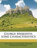 George Meredith, Some Characteristics - Le Gallienne, Richard; Fullerton, William Morton