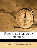 Favorite Fish and Fishing - Henshall, James A. 1836-1925