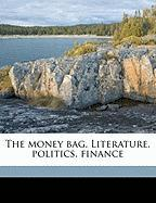 The Money Bag. Literature, Politics, Finance - Anonymous