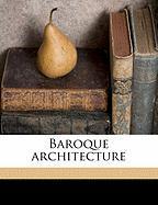 Baroque Architecture - Briggs, Martin S. B. 1882