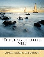 The Story of Little Nell - Dickens, Charles; Gordon, Jane