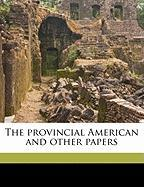 The Provincial American and Other Papers - Nicholson, Meredith