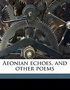 Aeonian Echoes, and Other Poems - Kidder, Martha Ann