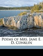 Poems of Mrs. Jane E. D. Conklin - Conklin, Jane Elizabeth Dexter