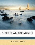 A Book about Myself - Dreiser, Theodore